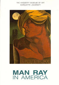 Man Ray in America by Curtis L. Carter and Francis M. Naumann - Paperback - 1989 - from Kenneth Mallory Bookseller. ABAA (SKU: 34840)