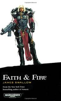 Faith and Fire (Sisters of Battle)