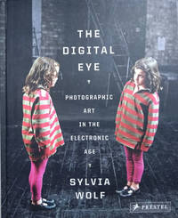 image of The Digital Eye:  Photographic Art in the Electronic Age
