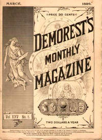 DEMOREST'S MONTHLY MAGAZINE MARCH 1889 (VOL. XXV, NO. 5)