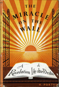 image of THE MIRACLE ON THE WALL: A Revelation of Life After Death.