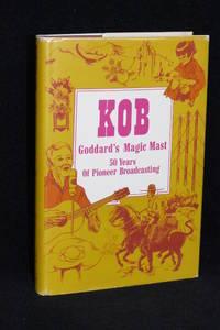 KOB; Goddard's Magic Mast; 50 Years of Pioneer Broadcasting