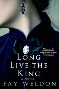 Long Live the King by Fay Weldon - Paperback - 2014 - from ThriftBooks and Biblio.com