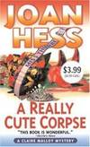 A Really Cute Corpse (Claire Malloy Mysteries, No. 4) by Joan Hess - 2007-02-06 - from Books Express and Biblio.com