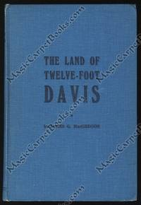 The Land of Twelve Foot Davis (A History of the Peace River Country) by  James G MacGregor - Signed First Edition - 1952 - from MagicCarpetBooks.com and Biblio.com