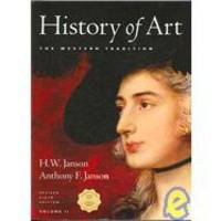 History of Art: The Western Tradition, Vol. 2 by H. W. Janson - 2003-03-04