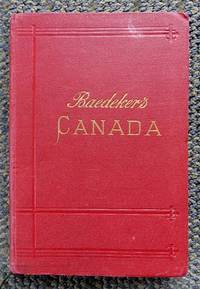 image of THE DOMINION OF CANADA WITH NEWFOUNDLAND AND AN EXCURSION TO ALASKA.  HANDBOOK FOR TRAVELLERS.  SECOND REVISED EDITION.  (BAEDEKER'S CANADA.)