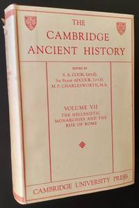 The Cambridge Ancient History: Volume VII -- The Hellenistic Monarchies and the Rise of Rome