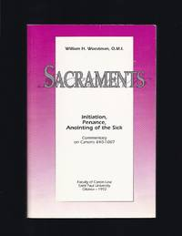 Sacraments: Initiation, Penance, Anointing Of The Sick Commentary On Canons 840-1007