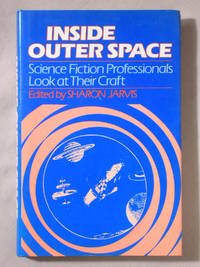 Inside Outer Space: Science Fiction Professionals Look at Their Craft