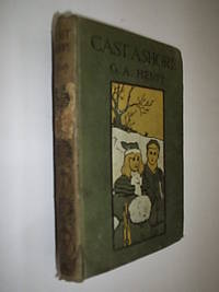 Cast Ashore by Henty G.A - Hardcover - from Flashbackbooks (SKU: biblio2201 F21609)