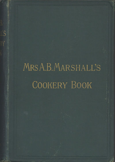 London: Simpkin, Marshall, Hamilton & Kent & Co. Limited; Marshall's School of Cookery, 1893. Octavo...