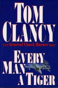EVERY MAN A TIGER: THE GULF WAR AIR CAMPAIGN (COMMANDER'S)