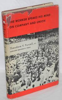 The worker speaks his mind on company and union