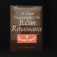 A Concise Encyclopaedia of the Italian Renaissance; With 237 Illustrations