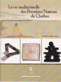 La vie traditionnelle des Premières Nations du Québec