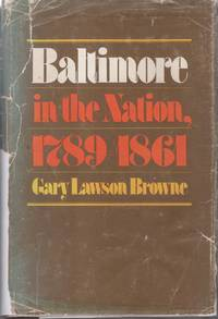 Baltimore in the Nation, 1789 - 1861