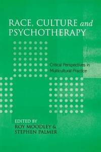 Race, Culture and Psychotherapy : Critical Perspectives in Multicultural Practice
