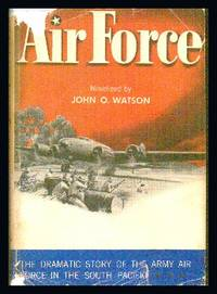 image of Air Force : The Dramatic Story of The Army Air Force in The South Pacific