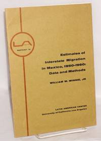 Estimates of Interstate Migration in Mexico, 1950-1960: Data and Methods. Reprinted from Antropologica no. 14, Caracas, June 1965