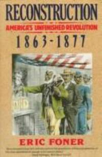 Reconstruction Pt. 2 : America's Unfinished Revolution, 1863-1877 by Eric Foner - Hardcover - 1988 - from ThriftBooks and Biblio.com