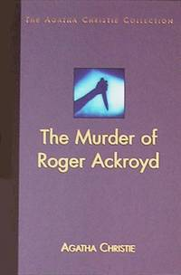 The Murder of Roger Ackroyd ( The Agatha Christie Collection) by Agatha Christie - Hardcover - 2002-2004 - from Alpha 2 Omega Books (SKU: 10255)