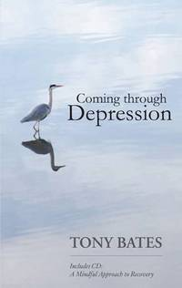 Coming Through Depression: A Mindful Approach to Recovery (Book & CD)