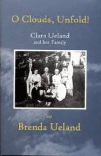 O Clouds  Unfold: Clara Ueland and Her Family