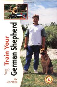 image of How to Train Your German Shepherd (How to train your...series)