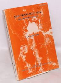 image of San Francisco Bay: The Urbanized Estuary. Investigations into the Natural History of San Francisco Bay and Delta; With Reverence to the Influence of Man