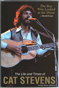 Boy Who Looked at the Moon:  The Life and Times of Cat Stevens.