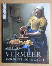Vermeer and Painting in Delft.