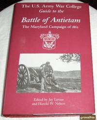 The U.S. Army War College Guide to the Battle of Antietam: The Maryland Campaign of 1862