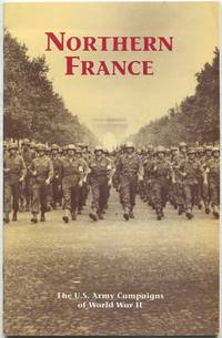 Northern France: The U.S. Army Campaigns of World War II