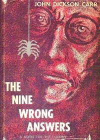 The Nine Wrong Answers: A Novel For The Curious