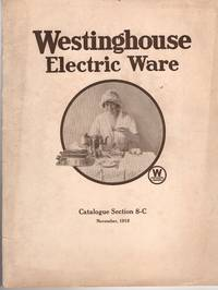 Westinghouse Electric Ware Catalogue Section 8-C, illustrated - November 1918