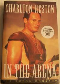 IN THE ARENA. The autobiography. by  Charlton Heston - Signed First Edition - 1995 - from Defunct Books and Biblio.com
