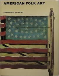 American Folk Art: Expressions of a New Spirit