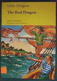 Little Dragons: The Red Dragon Bk. 4 (Little dragons / Sheila K. McCullagh)