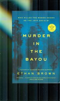 Murder In The Bayou. Who Killed The Women Known As The Jeff Davis 8 ?