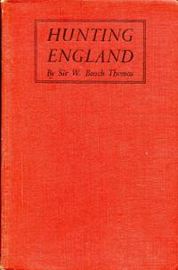 image of Hunting England : a survey of the Sport, and its Chief Grounds