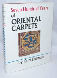 Seven Hundred Years of Oriental Carpets; edited by Hanna Erdmann and translated by May H. Beattie and Hildegard Herzog
