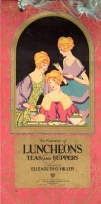 THE CALENDAR OF LUNCHEONS TEAS AND SUPPERS;