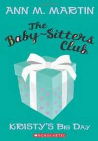 The Baby-Sitters Club, No. 6 (Kristy's Big Day) by Ann M. Martin - 2011-01-02