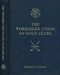 The Yorkshire Union of Golf Clubs 1894-1994. Signed copy