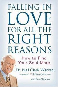 Falling in Love for All the Right Reasons : How to Find Your Soul Mate