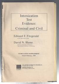 Intoxication Test Evidence : Criminal and Civil Cumulative Supplement February 1989