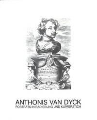 Anthonis van Dyck. Porträts in Radierung und Kupferstich.