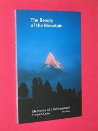 The Beauty of the Mountain: Memories of J. Krishnamurti