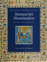 THE BRITISH LIBRARY GUIDE TO MANUSCRIPT ILLUMINATION History and Techniques